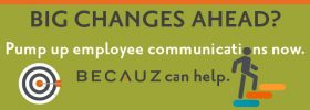 Changes Ahead? Pump Up Change Communications Now